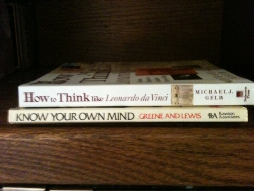 How to think like Leonardo da Vinci Know your own mind