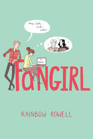 Fangirl, by Rainbow Rowell. New York: St. Martin's Griffin, 2013.
